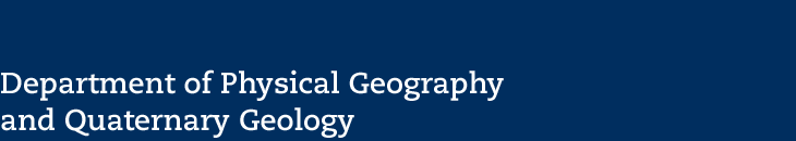 Department of Physical Geography and Quaternary Geology